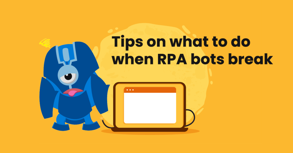 What to Do When Your RPA Bots Break